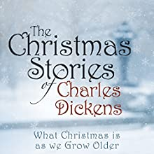 What Christmas Is as We Grow Older Audiobook by Charles Dickens Narrated by Michael Page