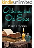 Alchemy and Old Spice