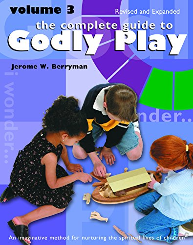 The Complete Guide to Godly Play: Volume 3, Revised and (Beale Rosemary)