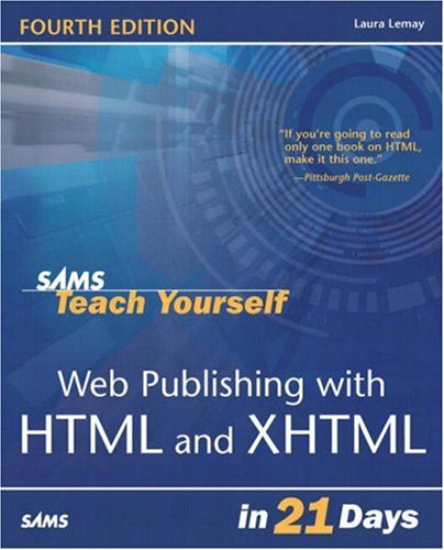 Sams Teach Yourself Web Publishing with HTML & XHTML in 21 Days (4th Edition) by Sams