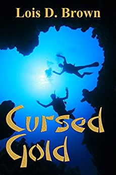 Cursed Gold (A Legends of Treasure Short Story Book 2) by [Brown, Lois D.]