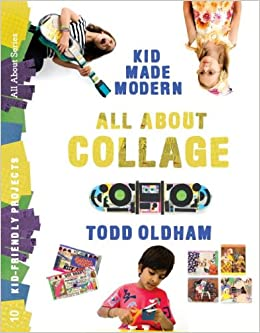 All About Collage (Kid Made Modern)