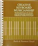 Creative Keyboard Musicianship, Ruth Lloyd and Norman Lloyd, 0396067549