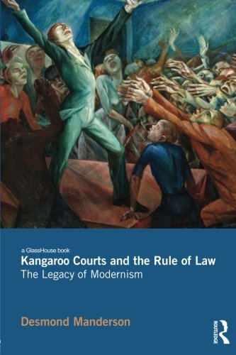 Kangaroo Courts and the Rule of Law: The Legacy of Modernism by Routledge