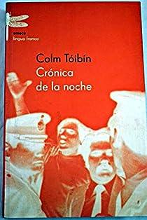 Crónica de la noche par Tóibín