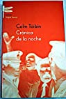 Crónica de la noche par Colm Tóibín