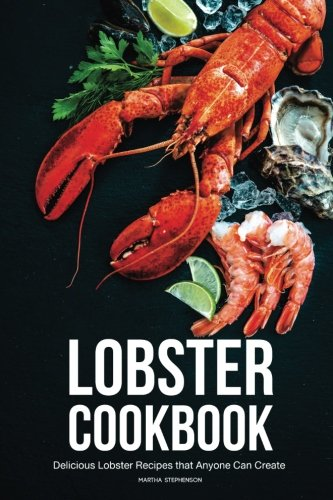 Cook Lobster Bisque (Lobster Cookbook: Delicious Lobster Recipes that Anyone Can Create)