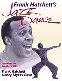 img - for Frank Hatchett's Jazz Dance book / textbook / text book