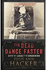 The Dead Dance Faster: Unsacred Awakening (The Dead Dance Faster Series) (Volume 1) Paperback