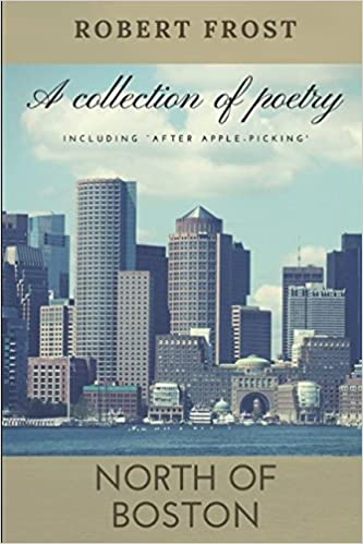 North Of Boston A Collection Of Poetry Robert Frost 9781549737268