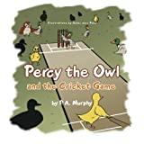 Percy the Owl and the Cricket Game, P. A. Murphy, 1493125079