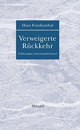 Verweigerte Rückkehr: Erfahrungen nach dem Judenmord (Bibliothek der Erinnerung)