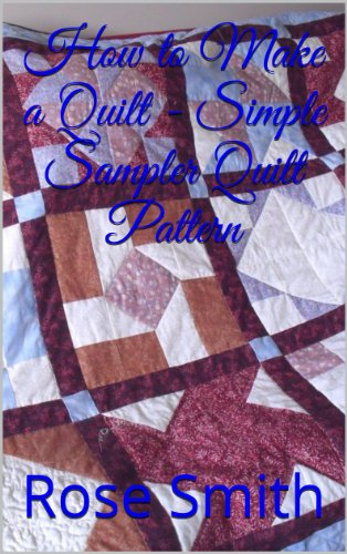 (How to Make a Quilt - Simple Sampler Quilt Pattern)