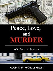 Peace, Love, and Murder (A Bo Forrester Mystery Book 1)