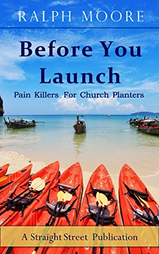- Before You Launch: Pain Killers For Church Planters