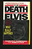 The Death of Elvis, Charles C. Thompson and James P. Cole, 0440210488