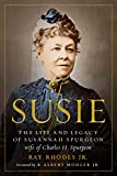 img - for Susie: The Life and Legacy of Susannah Spurgeon, wife of Charles H. Spurgeon book / textbook / text book