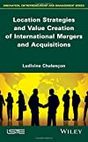 img - for Location Strategies and Value Creation of International Mergers and Acquisitions (Innovation, Entrepreneurship and Management) book / textbook / text book