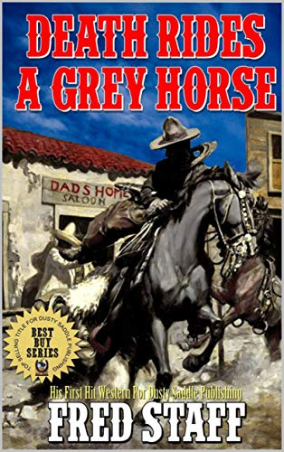 Death Rides A Gray Horse: With Robert Hanlon: A Western Adventure With The Author of