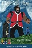 Fighting Fear (Fantastic Fieldtrips Book 2)