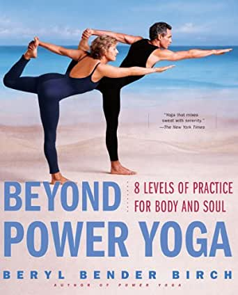 Beyond Power Yoga: 8 Levels of Practice for Body and Soul ...