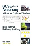 GCSE (9-1) Astronomy: A Guide for Pupils and Teachers