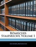 Römisches Staatsrecht, Theodor Mommsen, 114362310X