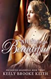 img - for All Things Beautiful (Uncharted Beginnings) (Volume 3) book / textbook / text book