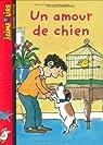 J'aime lire n° 016. Un amour de chien par lire