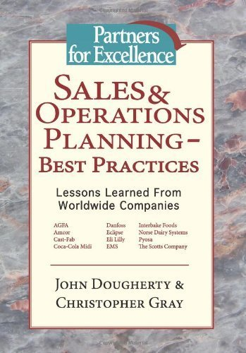 Sales & Operations Planning - Best Practices: Lessons Learned by Dougherty, John, Gray, Christopher (May 2, 2006) Paperback