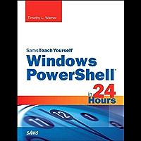 Windows PowerShell in 24 Hours, Sams Teach Yourself: Wind Powe 5 24 Hour Sams Tea