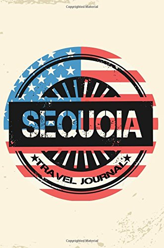 Sequoia Travel Journal: Blank Travel Notebook (6x9), 108 Lined Pages, Soft Cover (Blank Travel Journal)(Travel Journals To Write In)(US Flag)
