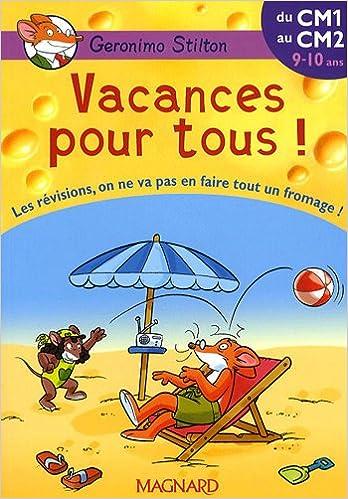 Magasin de téléchargement d'ebook gratuit Vacances pour tous ! du CM1 au CM2 PDF ePub iBook by Geronimo Stilton 2210747619