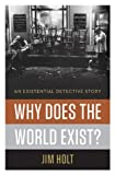"The Washington Post Notable Non-Fiction of 2013""I can imagine few more enjoyable ways of thinking than to read this book.""—Sarah Bakewell, New York Times Book Review, front-page reviewTackling the ""darkest question in all of philosophy"" with ""raffish..."