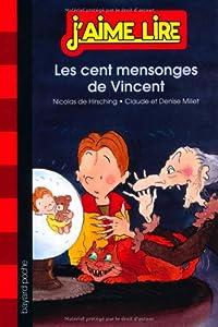 """Afficher """"Les cent mensonges de Vincent"""""""