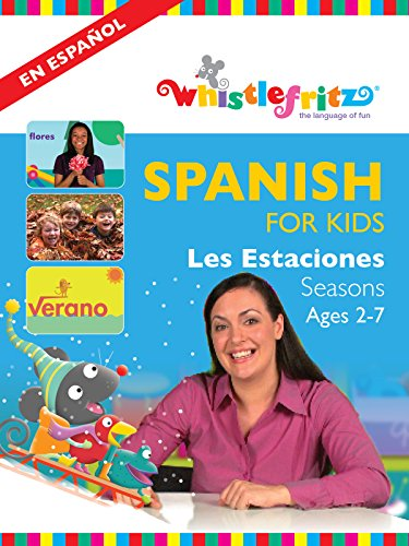 Spanish for Kids: Las Estaciones (The -