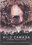 Wild Canada / Le Canada Grandeur Nature (Bilingual)