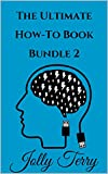 The Ultimate 10-In-1 How-To Guide!   Sequel To The Original    You can read this book for free on Kindle Unlimited!/b>If you enjoyed the first Ultimate How-To Book Bundle, then you'll love this second edition! This sequel includes 10 different ...