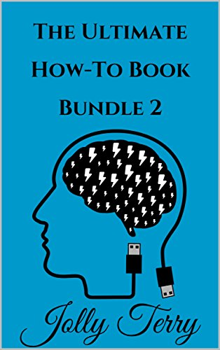 The Ultimate How-To Book Bundle 2: A 10-In-1 Guide On Various Useful Skills (The Life Guides Collection) cover