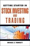 Getting Started in Stock Investing and Trading, Michael C. Thomsett, 0470880775