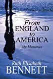 From England to Americ, Ruth Elisabeth Bennett, 1456005464