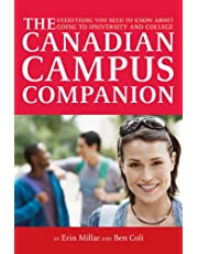 The Canadian Campus Companion: Everything You Need to Know About Going to University and College