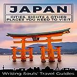 Japan: Cities, Sights & Other Places You Need to Visit: Tokyo, Yokohama, Osaka, Nagoya, Kyoto, Kawasaki, Saitama, Book 1