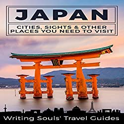 Japan: Cities, Sights & Other Places You Need to Visit