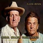 Serial Killer Grandparents: The True Story of Ray & Faye Copeland | Olivia Watson