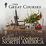 Colonial Cookery in North America | Ken Albala