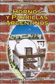 Hornos y Parrillas Argentinos (Spanish Edition)