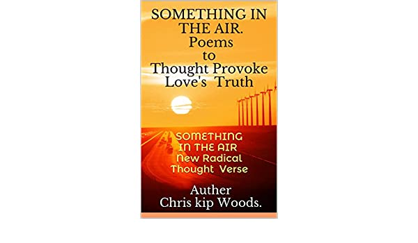 Amazon something in the air thought provoking poems of thought provoking poems of loves truth something in the air new and radical verse by chris kip woods ebook chris kip woods kindle store fandeluxe Epub