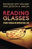 img - for Reading Glasses: Stories Through an Unpredictable Lens book / textbook / text book