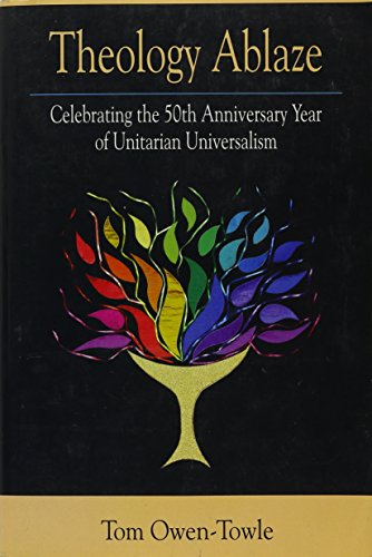 theology-ablaze-celebrating-the-50th-anniversary-year-of-unitarian-universalism